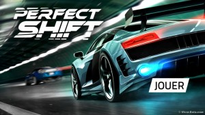 Le jeu Perfect Shift désormais disponible sur iOS et Android